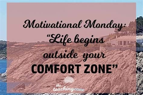life begins outside your comfort zone motivational monday life begins outside your comfort zone