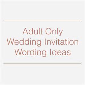 adults only wedding invitation wording only wedding invitation wording ideas holy crap i