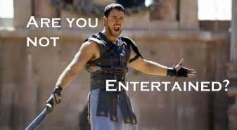 Are You Not Entertained by Entertained Quotes Like Success