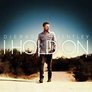 Dierks Bentley Gonna Get There Someday Dierks Bentley Listen And Free Albums New