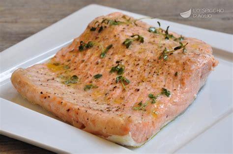 cucinare il filetto di salmone ricetta filetto di salmone al forno le ricette dello
