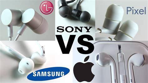 earphone battle apple vs pixel vs sony vs samsung vs lg which is the best