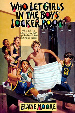 the locker room book who let in the boys locker room by elaine reviews discussion bookclubs lists