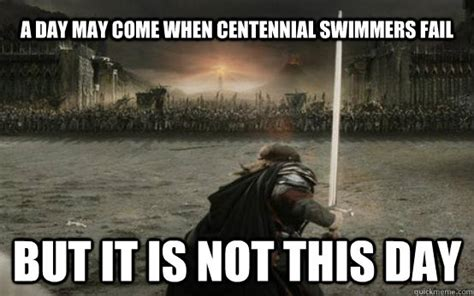 May Day Meme - a day may come when centennial swimmers fail but it is not