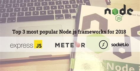 best node js framework top 3 most popular node js frameworks for 2018