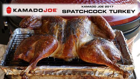 kamado joe spatchcocked turkey  love grill