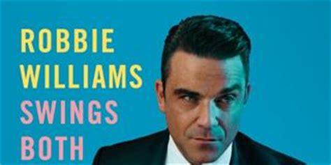 swings both ways robbie williams robbie williams swings both ways album review