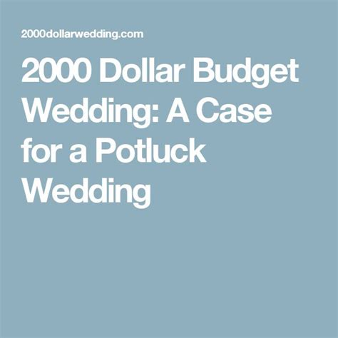 Wedding Budget 2000 by Best 25 Potluck Wedding Ideas On Practical