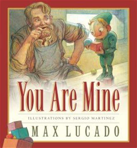 be mine books you are mine by max lucado 9781581344295 board book