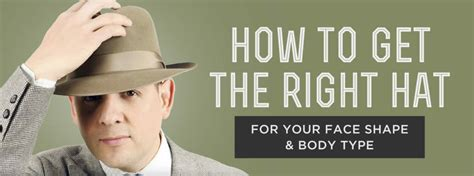 Get Your Best Faceliterally by How To Get The Right Hat For Your Shape Type
