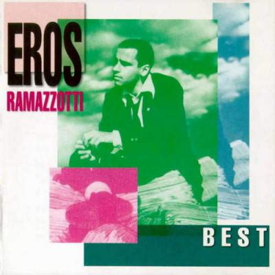 the best of eros ramazzotti best of eros by eros ramazzotti picture album