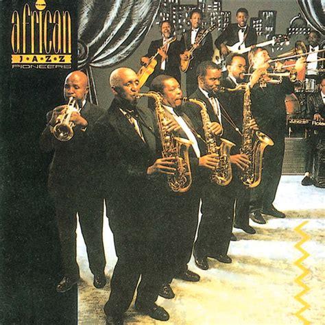 jazz pioneers bana ba afrika the best of jazz pioneers last fm