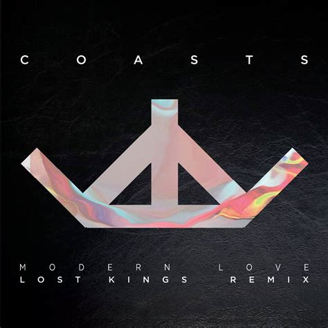 modern love coasts modern love lost kings remix your edm