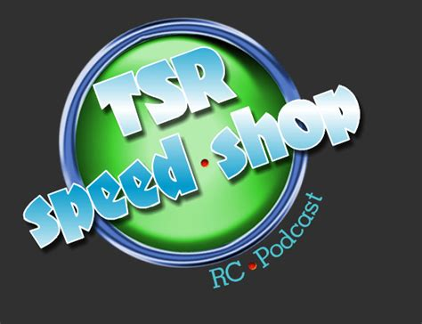 Tsr Speed Shop Rc Podcast 187 Blog Archive 187 Tsr Speed Shop Rc Podcast Ep3 Sponsorship Podcast Sponsorship Template