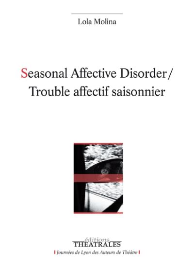 L For Seasonal Affective Disorder by Seasonal Affective Disorder Trouble Affectif Saisonnier 233 Ditions Th 233 226 Trales Fontaine O Livres
