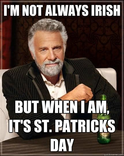 Food St Memes - i m not always irish but when i am it s st patricks day