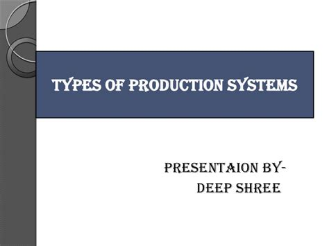Types Of Production Systems Mba by Types Of Production System