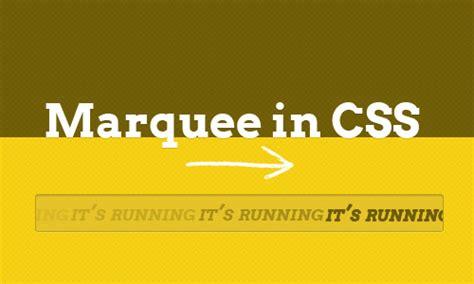 design marquee html marquee in css beginner s guide hongkiat
