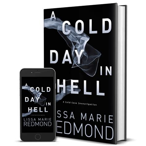 a cold day in hell a cold investigation books lissa redmond home lissa redmond