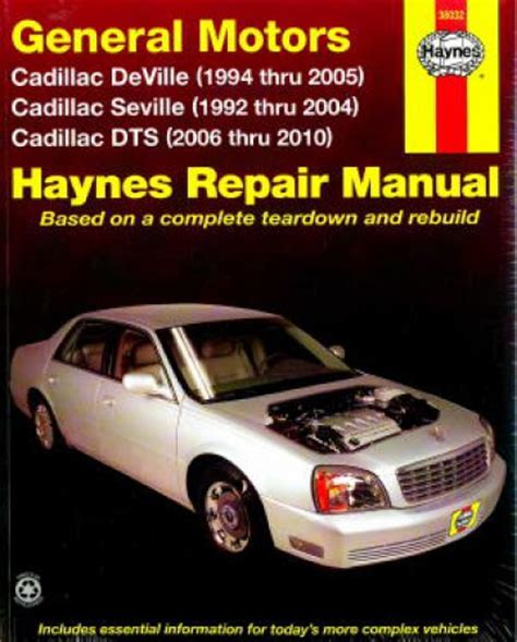 car owners manuals free downloads 2005 cadillac deville engine control haynes gm cadillac seville 1992 2004 deville 1994 2005 dts 2006 2010 auto repair manual