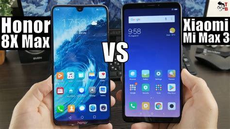 honor 8x max vs xiaomi mi max 3 compare big screen phones 2018