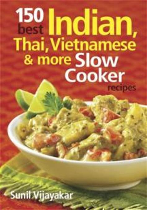 365 thai recipes ultimate thai cookbook for home cooking books 150 best indian thai more cooker