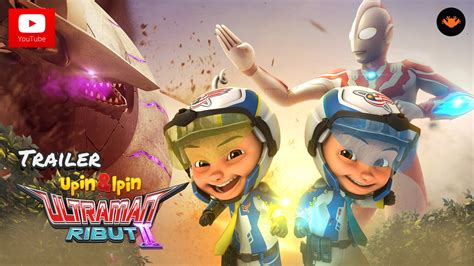 film upinipin ultraman trailer upin ipin musim 9 ultraman ribut ii youtube