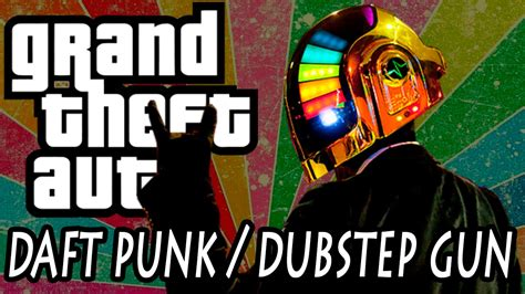 daft punk dubstep gta daft punk dubstep gun mod youtube
