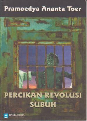 Percikan Revolusi Subuh Pramoedya percikan revolusi subuh by pramoedya ananta toer