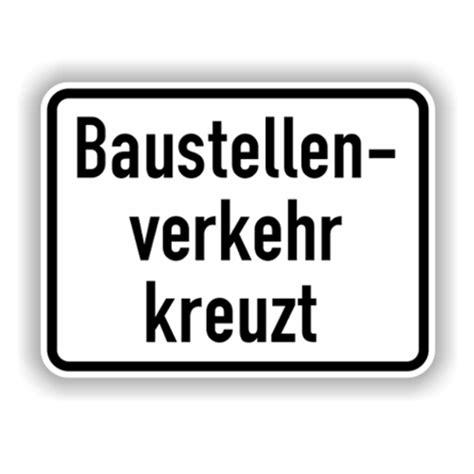 Baustellenschild Regeln by Zusatzschilder Zusatzzeichen Baustellenverkehr Kreuzt