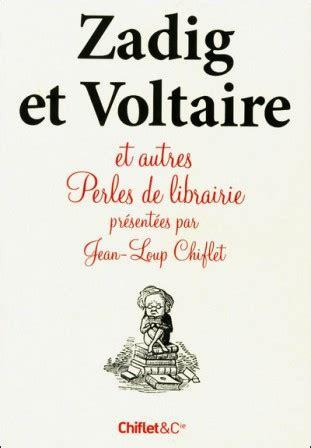 Exemple Lettre De Motivation Zadig Et Voltaire zadig et voltaire et autres perles de librairie la