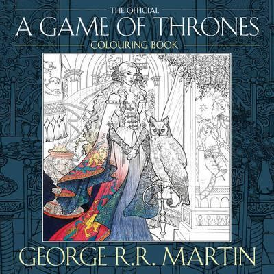 The Official A Of Thrones Colouring Book George R