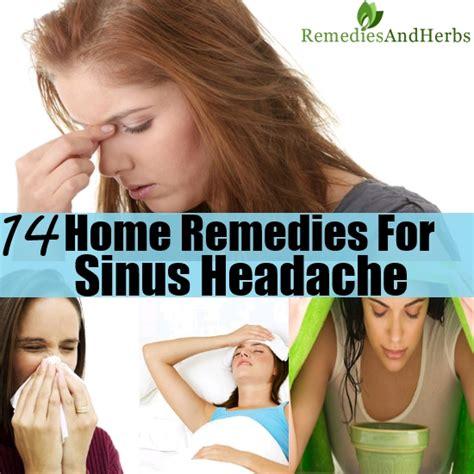 Sinus Headache Home Remedies by 14 Home Remedies For Sinus Headache Diy Home Remedies