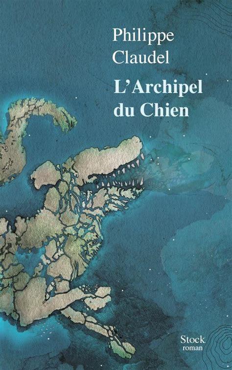 larchipel du chien roman 9782234085954 l archipel du chien philippe claudel stock