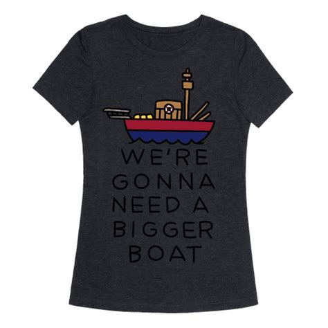 we re gonna need a bigger boat we re gonna need a bigger boat t shirt lookhuman