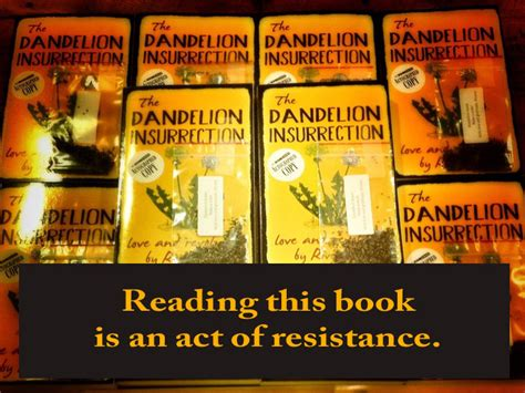 hearts of resistance books the dandelion insurrection rivera sun