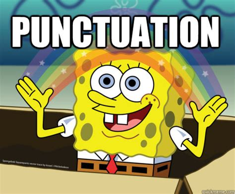 Punctuation Meme - punctuation spongebob rainbow quickmeme