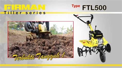 Mesin Traktor Ftl 500 Am Firman cultivator tiller firman ftl500 mesin bajak kebun doovi