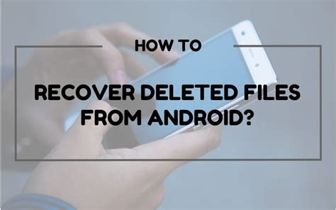 how to recover deleted files on android best player for android here are 13 of them 2017