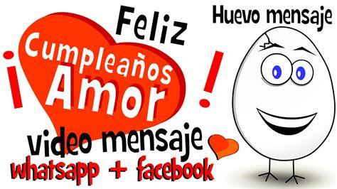 imagenes de mensajes de cumpleaños para facebook feliz cumplea 241 os amor videos para compartir en whatsapp