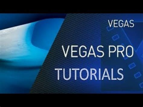 tutorial editing video sony vegas pro how to edit with sony vegas pro 14 magix sony vegas
