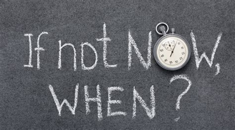 If Not For The 24 inspirational quotes on time management and increasing
