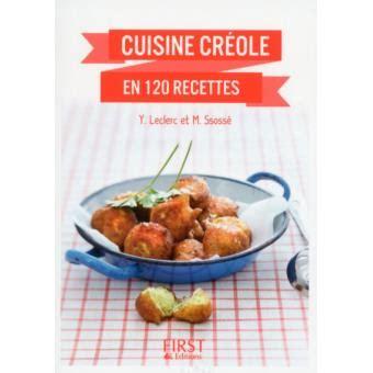 recette de cuisine creole petit livre de cuisine cr 233 ole en 120 recettes broch 233