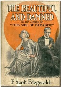 the beautiful and damned books the beautiful and the damned by f fitzgerald
