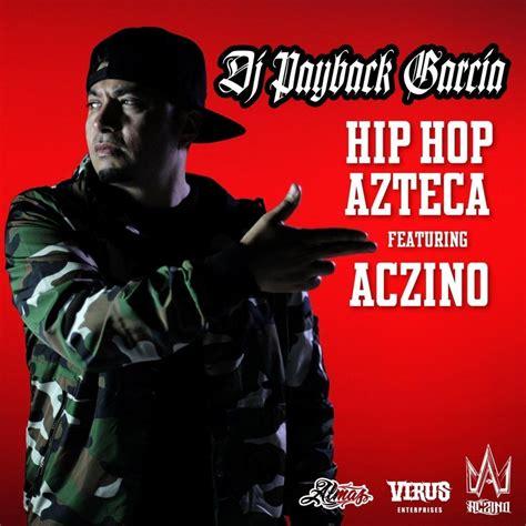 download mp3 album hip hop hip hop azteca dj payback garcia mp3 buy full tracklist