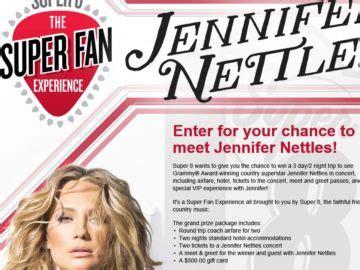 Super Fan Sweepstakes - super 8 jennifer nettles super fan experience sweepstakes