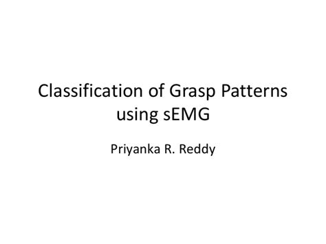 the classification pattern is used to explain a topic by classification of grasp patterns using semg
