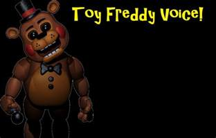 5 nights at freddy s toys fnaf 2 freddy voice