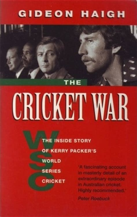 the cricket war the story of kerry packer s world series cricket books the cricket war the inside story of kerry packer s world