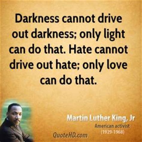 drive out martin luther king jr quotes hate cannot drive out hate